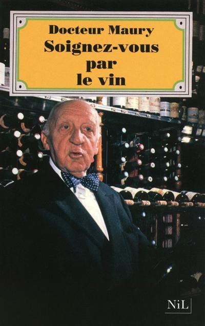 'Soignez-vous par le vin' van docteur Emmerick-Adrien Maury